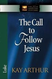 The Call to Follow Jesus: Luke