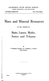 Mines and Mineral Resources of the Counties of Butte, Lassen, Modoc, Sutter and Tehama