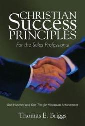 Christian Success Principles: For the Sales Professional