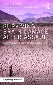 Surviving Brain Damage After Assault: From Vegetative State to Meaningful Life