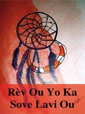 Rèv ou yo ka sove lavi ou: Kòman e poukisa rèv ou yo ka avèti ou de tout danje: tranbleman tè, sinami, tònad, tanpèt, glisman teren, aksidan avyon, agresyon, atenta, kanbryolaj, eks.
