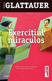 Exercițiul miraculos. Când un cuplu vindecă un psihoterapeut