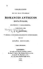Colección de los mas célebres romances antiguos españoles: históricos y caballerescos, Volumen 1