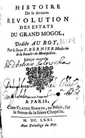 Histoire de la derniere revolution des Etats du Grand Mogol ...