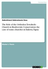 The Role of the Orthodox Tewahedo Church in Biodiversity Conservation  the case of some churches in   nderta  Tigray PDF