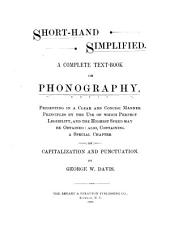 Short-hand Simplified: A Complete Text-book on Phonography ...
