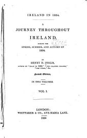 Ireland in 1834: A journey throughout Ireland, during the spring, summer, and autumn of 1834, Volume 1