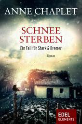 Schneesterben: Kriminalroman