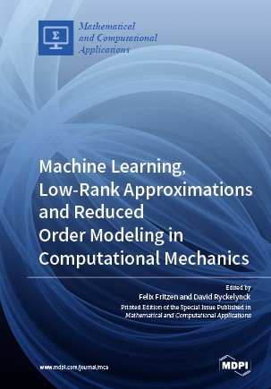 Machine Learning  Low Rank Approximations and Reduced Order Modeling in Computational Mechanics PDF