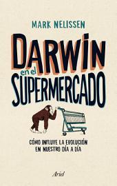 Darwin en el supermercado: Cómo influye la evolución en nuestro día a día