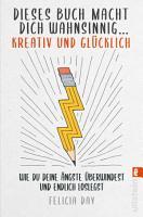 Dieses Buch macht dich wahnsinnig     kreativ und gl  cklich PDF