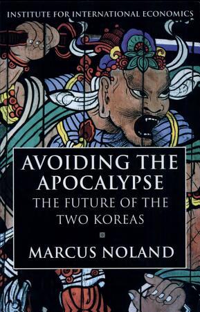 Avoiding the Apocalypse  The Future of the Two Koreas  ISBN not on www  PDF