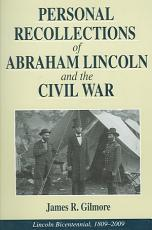 Personal Recollections of Abraham Lincoln and the Civil War PDF