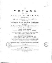 A Voyage to the Pacific Ocean Undertaken by the Command of His Majesty for Making Discoveries in the Northern Hemisphere to Determine the Position and Extent of the West Side of North America ... Performed Under the Direction of Captains Cook, Clerke and Gore ... in Three Volumes. Vol 1. and 2. Written by Captain James Cook ... Vol. 2. by Captian James King ... Published by Order of the Lords Commissioners of the Admiralty: Vol. 1, Volume 1