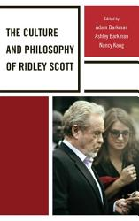 The Culture and Philosophy of Ridley Scott PDF