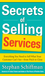 Secrets Of Selling Services Everything You Need To Sell What Your Customer Can T See From Pitch To Close Book PDF