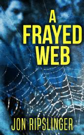 A Frayed Web