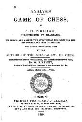 Analysis of the Game of Chess: Illus. by Diagrams, on which are Marked the Situation of the Party for the Back-games and Ends of Parties