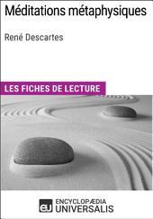 Méditations métaphysiques de René Descartes: Les Fiches de lecture d'Universalis