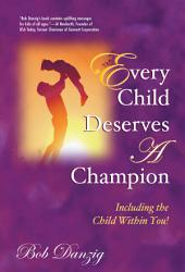 Every Child Deserves A Champion: Including the Child Within You!