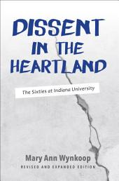 Dissent in the Heartland, Revised and Expanded Edition: The Sixties at Indiana University, Edition 2