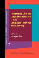 Integrating Chinese Linguistic Research and Language Teaching and Learning PDF