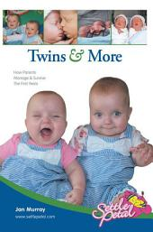 Twins & More: How Parents Manage & Survive The First Years