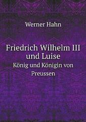 Friedrich Wilhelm III und Luise