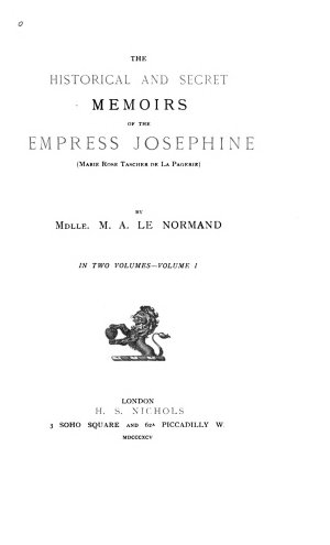 Historical and Secret Memoirs of the Empress Jos  phine