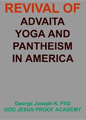 REVIVAL OF ADVAITA, YOGA AND PANTHEISM IN AMERICA