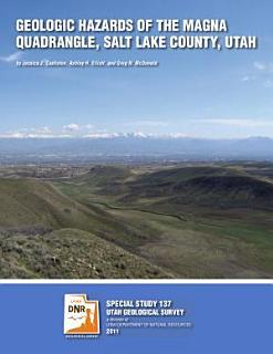 Geologic Hazards of the Magna Quadrangle  Salt Lake County  Utah Book