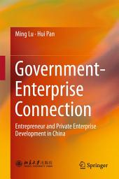 Government-Enterprise Connection: Entrepreneur and Private Enterprise Development in China