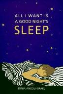 All I Want is a Good Night s Sleep