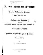 Kirby's Quest for Somerset: Nomina Villarum for Somerset, of 16th of Edward the 3rd. Exchequer Lay Subsidies 169/5 which is a Tax Roll for Somerset of the First Year of Edward the 3rd. County Rate of 1742. Hundreds and Parishes, &c., of Somerset, as Given in the Census of 1841