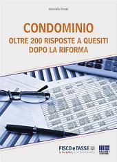 Condominio - 200 Risposte a quesiti dopo la riforma