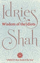 Wisdom of the Idiots