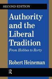 Authority and the Liberal Tradition: From Hobbes to Rorty