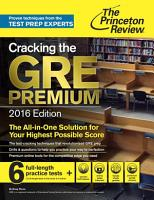 Cracking the GRE Premium Edition with 6 Practice Tests  2016 PDF