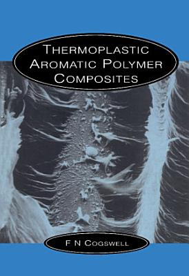 Thermoplastic Aromatic Polymer Composites PDF
