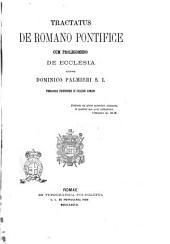 Tractatus de romano pontifice cum prolegomeno De Ecclesia auctore Dominico Palmieri S.I