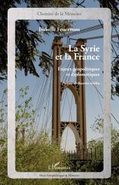 La Syrie et la France: Enjeux géopolitiques et diplomatiques