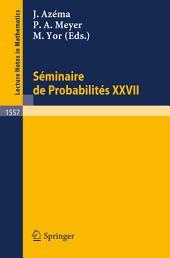 Seminaire de Probabilites XXVII