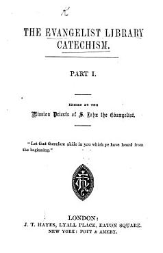The Evangelist Library Catechism  Edited by the Mission Priests of S  John the Evangelist PDF