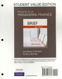 Principles of Managerial Finance  Brief  Student Value Edition Plus MyFinanceLab with Pearson EText Student Access Code Card Package PDF