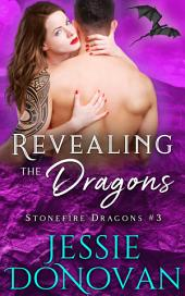 Revealing the Dragons (Stonefire Dragons #3): A Novella