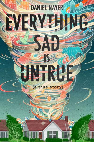 Download Everything Sad Is Untrue Book
