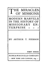 The Miracles of Missions: Modern Marvels in the History of Missionary Enterprise