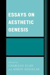 Essays on Aesthetic Genesis