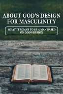 Download About God s Design For Masculinity Book
