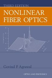Nonlinear Fiber Optics: Edition 3